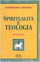Spiritualità e teologia - Frosini Giordano