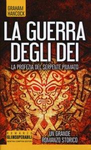 Copertina di 'La profezia del serpente piumato. La guerra degli dei'