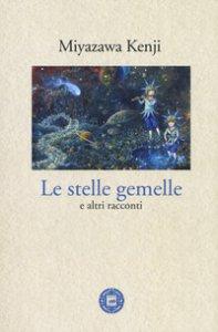 Copertina di 'Le stelle gemelle e altri racconti'
