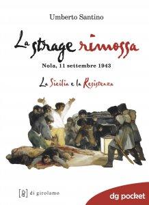 Copertina di 'La strage rimossa. Nola, 11 settembre 1943'