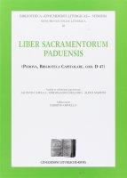 Liber sacramentorum paduensis - A. Catella – F. Dell'oro – A. Martini