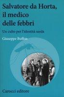 Salvatore da Horta, il medico delle febbri. Un culto per l'identità sarda - Buffon Giuseppe
