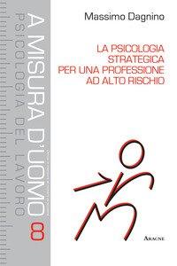 Copertina di 'La psicologia strategica per una professione ad alto rischio'