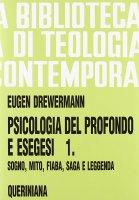 Psicologia del profondo e esegesi [vol_1] / La verità delle forme. Sogno, mito, fiaba, saga e leggenda (BTC 086) - Drewermann Eugen