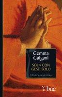 Sola con Ges� solo - Galgani Gemma (santa)