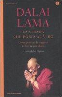 La strada che porta al vero. Come praticare la saggezza nella vita quotidiana - Gyatso Tenzin (Dalai Lama)
