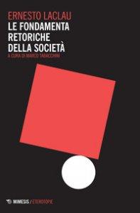 Copertina di 'Le fondamenta retoriche della società'