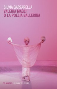 Copertina di 'Valeria Magli o la poesia ballerina'
