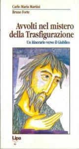 Copertina di 'Avvolti nel mistero della trasfigurazione. Un itinerario verso il giubileo'