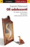 Gli adolescenti - Augusto Palmonari