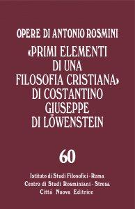 "Copertina di '""Primi elementi di una filosofia cristiana"" di Costantino Giuseppe di Lowenstein'"