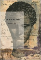 Luca Pignatelli. Opere su carta. Ediz. a colori - Eccher Danilo