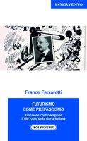 Futurismo come prefascismo - Franco Ferrarotti