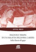 Diagnosi e terapia di una malattia dell'anima: l'akedía - Anna Meo