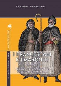 Copertina di 'I Francescani e i Maroniti. Volume II'