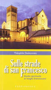 Copertina di 'Sulle strade di San Francesco. Guida spirituale ai luoghi francescani.'