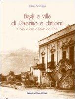 Bagli e ville di Palermo e dintorni. Conca d'oro e Piana dei colli - Sommariva Giulia