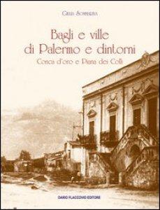 Copertina di 'Bagli e ville di Palermo e dintorni. Conca d'oro e Piana dei colli'