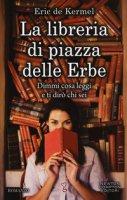 La libreria di piazza delle Erbe - De Kermel Eric