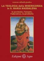 La teologia della Misericordia in Santa Maria Maddalena - Rosanna Raffaelli Ghedina