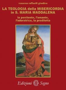 Copertina di 'La teologia della Misericordia in Santa Maria Maddalena'