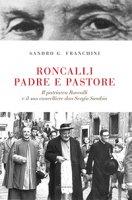 Roncalli padre e pastore - Sandro G. Franchini