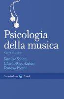 Psicologia della musica - Daniele Schön, Lilach Akiva-Kabiri, Tomaso Vecchi