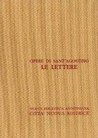 Opera omnia vol. XXI/2 - Le Lettere [71-123] - Agostino (sant')