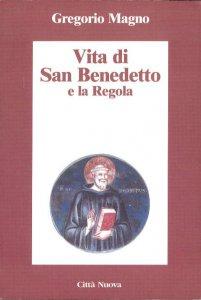Copertina di 'Vita di san Benedetto e la Regola'