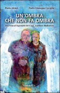 Copertina di 'Ombra che non fa ombra. Intervista al Segretario del Card. Anastasio Ballestrero (Un')'