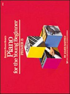 Copertina di 'Pianoforte per il piccolo principiante. Livello preparatorio. Vol. B'