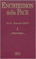Enchiridion della Pace [vol_1] / Pio X. Giovanni XXIII