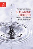 Il Platone proibito e l'idea come la più reale delle cose - Nuzzo Vincenzo