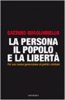 La persona, il popolo e la libertà - Gaetano Quagliarello