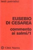 Commento ai Salmi (1-71) [vol_1] - Eusebio di Cesarea