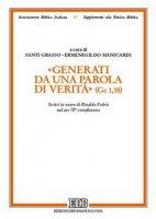 «Generati da una parola di verità» (Gc 1, 18). Scritti in onore di Rinaldo Fabris nel suo 70° compleanno - Grasso Sant - Manicardi Ermenegildo