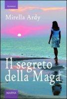 Il segreto della maga - Ardy Mirella