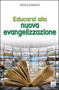 Copertina di 'Educarsi alla nuova evangelizzazione'