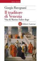 Il traditore di Venezia - Giorgio Ravegnani