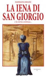 Copertina di 'La iena di San Giorgio e la storia continua...'