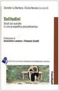 Copertina di 'Solitudini. Studi sul suicidio in una prospettiva psicodinamica'