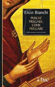 Copertina di 'Perché pregare, come pregare'