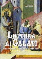 Lettera ai galati. Introduzione, versione, commento - Pitta Antonio