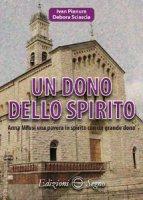 Un dono dello Spirito - Ivan Pianura, Debora Sciascia