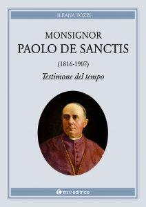 Copertina di 'Monsignor Paolo De Sanctis (1816-1907) testimone del tempo'