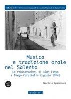 Musica e tradizione orale in Salento. Le registrazioni di Alan Lomax e Diego Carpitella (1954). Con 3 CD-Audio - Agamennone Maurizio