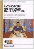 Come riconoscere un manager dalla scrittura. La grafologia, uno strumento per la direzione risorse umane - Brancati Bruno,  Poma Carla
