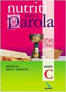 Copertina di 'Nutriti dalla Parola. Riflessioni biblico-liturgiche. Anno C'