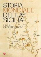 Storia mondiale della Sicilia - Giuseppe Barone