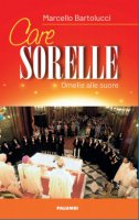 Care sorelle - Marcello Bartolucci